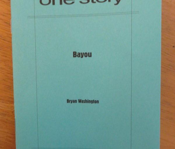 One Story: Bayou by Bryan Washington