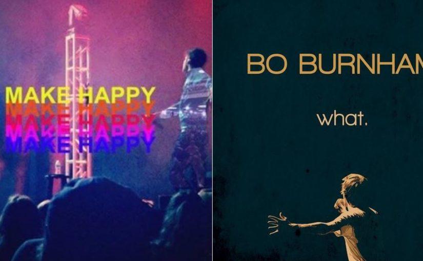 Bo Burnham Comedy Specials: Wait, Make Happy